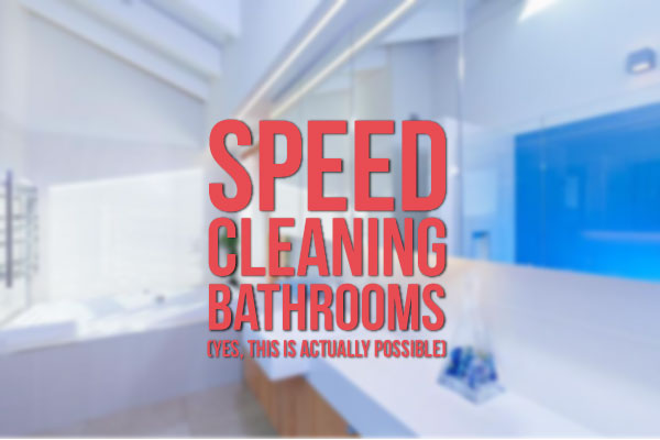 Speed Clean Bathrooms